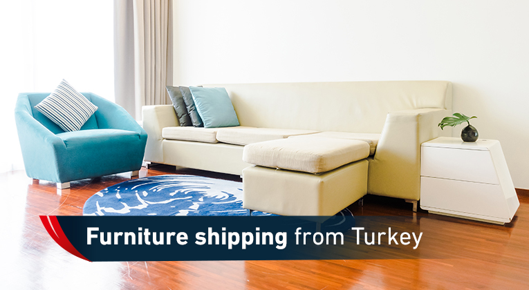 Shipping furniture from Turkey
